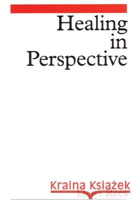 Healing in Perspective Dewi Rees 9781861563804