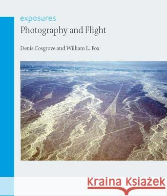 Photography and Flight Denis Cosgrove 9781861893987
