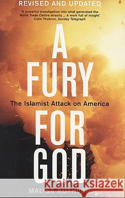A Fury for God: The Islamist Attack on America Malise Ruthven 9781862075733