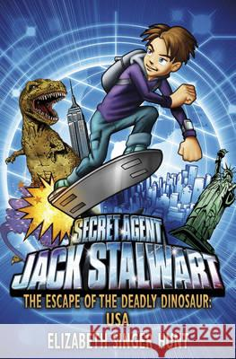 Jack Stalwart: The Escape of the Deadly Dinosaur : USA: Book 1 Elizabeth Singe Hunt 9781862301221