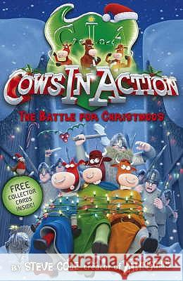 Cows In Action 6: The  Battle for Christmoos Steve Cole 9781862305397 0