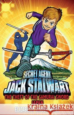 Jack Stalwart: The Theft of the Samurai Sword : Japan: Book 11 Elizabeth Hunt 9781862306356