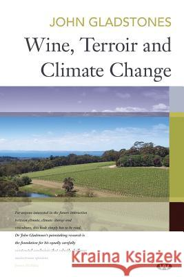 Wine, Terroir and Climate Change John Gladstones   9781862549241