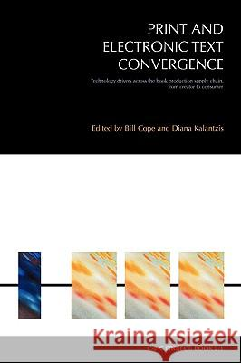 Print and Electronic Text Convergence Margaret Land Bill Cope Diana Kalantzis 9781863350716