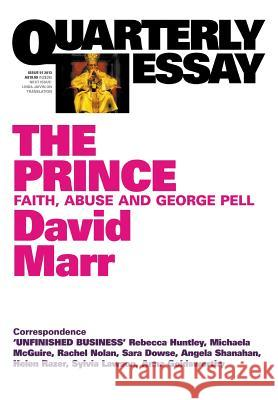 Quarterly Essay 51: The Prince: Faith, Abuse and George Pell David Marr   9781863956161