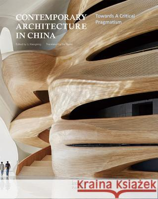 Contemporary Architecture in China: Towards a Critical Pragmatism Li Xiangning 9781864707793