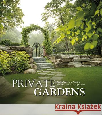 Private Gardens: Design Secrets to Creating Beautiful Outdoor Living Spaces Kurt Schaus 9781864708462