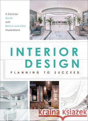 Interior Design: Planning to Succeed (Case Studies) The Images Publishing Group 9781864708547 Images Publishing Group
