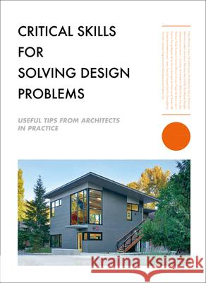 Critical Skills for Design Problem-Solving: Thinking Like an Architect The Images Publishing Group 9781864708554 Images Publishing Group