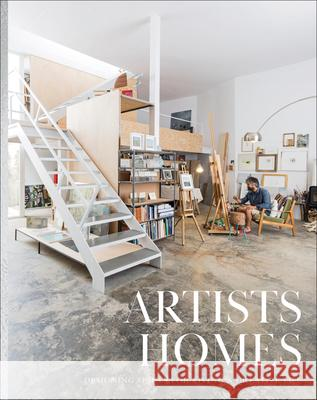 Artists' Homes: Designing Spaces for Living a Creative Life The Images Publishing Group 9781864709018 Ais Ltd Dist A/C