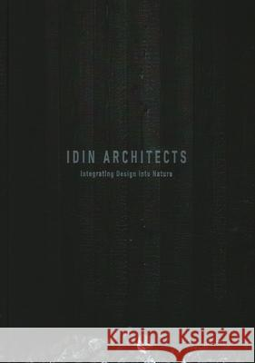 Idin Architects: Integrating Design Into Nature The Images Publishing Group 9781864709032 Images Publishing Group
