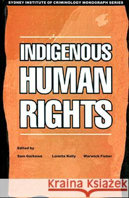 Indigenous Human Rights Sam Garkawe Loretta Kelly Warwick Fisher 9781864874099