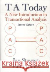 Ta Today: A New Introduction to Transactional Analysis. Ian Stewart, Vann Joines Ian Stewart 9781870244022