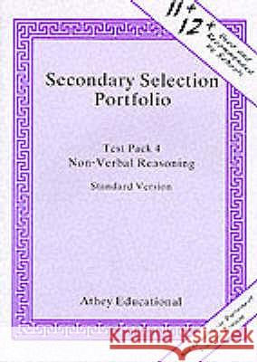 SECONDARY SELECTION PORTFOLIO NON-VERBAL REASONING PRACTICE PAPERS (STANDARD VERSION) Lionel Athey 9781871993141