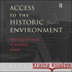Access to the Historic Environment: Meeting the Needs of Disabled People   9781873394182
