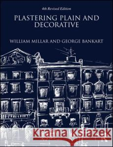 Plastering Plain and Decorative: 4th Revised Edition   9781873394878