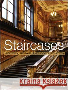 Staircases: History, Repair and Conservation James W P Campbell 9781873394977