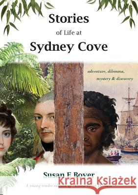 Stories of Life at Sydney Cove Susan E. Boyer 9781877074493