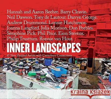 Inner Landscapes: 15 New Zealand Artists with Canterbury Connections Justin Paton 9781877257858