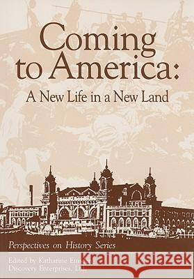 Coming to America: A New Life in a New Land Katharine N. Emsden 9781878668233