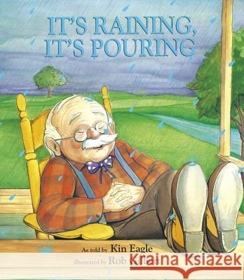 It's Raining, It's Pouring Kin Eagle Rob Gilbert 9781879085718