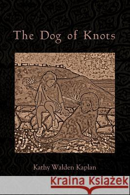 The Dog of Knots Kathy Walden Kaplan 9781879571075