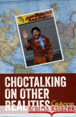 Choctalking on Other Realities Leanne Howe 9781879960909