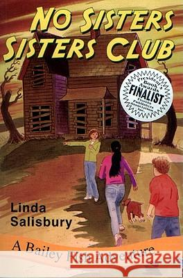 No Sisters Sisters Club: A Bailey Fish Adventure Linda G. Salisbury Christopher A. Grotke 9781881539407