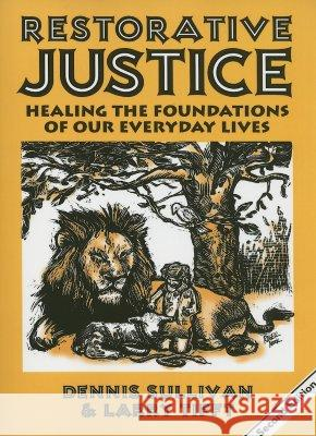 Restorative Justice : Healing the Foundations of Our Everyday Lives Dennis Sullivan Larry Tifft 9781881798637