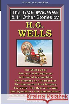 The Time Machine & 11 Other Stories by H.G. Wells H. G. Wells 9781882629206
