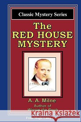 The Red House Mystery: A Magic Lamp Classic Mystery A. A. Milne 9781882629787