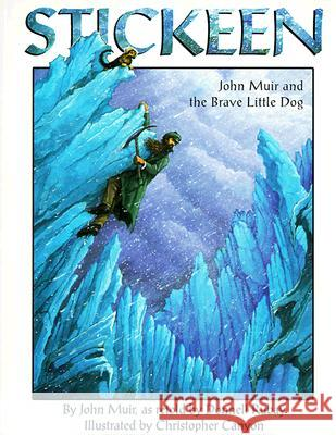 Stickeen: John Muir and the Brave Little Dog John Muir Donnell Rubay Christopher Canyon 9781883220785