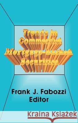 Trends in Commercial Mortgage-Backed Securities Frank J. Fabozzi 9781883249458