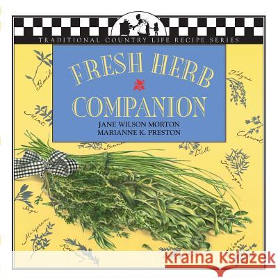 Fresh Herb Companion Jane Morton Lisa Adams Marianne Preston 9781883283049 Brick Tower Press