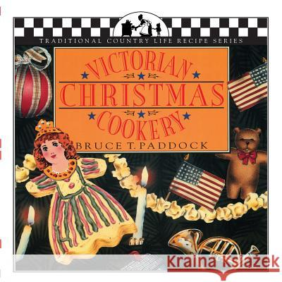 Victorian Christmas Cookery Bruce Paddock Alison Gail Lisa Adams 9781883283063 Brick Tower Press