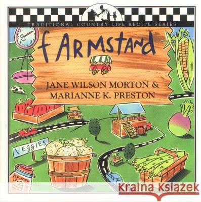 Farmstand Companion Jane Wilson Morton Jane Lawrence Lisa Adams 9781883283216 Brick Tower Press