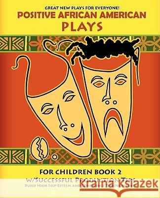 Positive African American Plays for Children Book 2 Britt Miller Jeffery Bradley 9781884163920