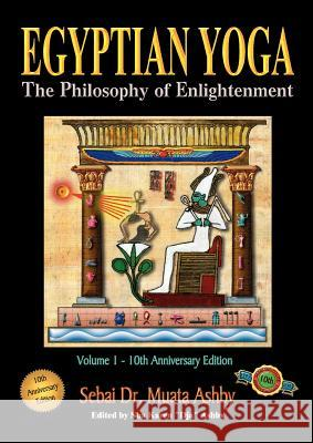 Egyptian Yoga : The Philosophy of Enlightenment Muata Ashby 9781884564017 Cruzian Mystic Books