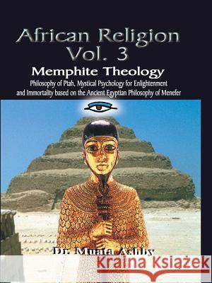 Memphite Theology : Ancient Egyptian Mystic Wisdom of PTAH Muata Ashby 9781884564079 Sema Institute / C.M. Book Publishing