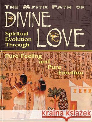 The Path of Divine Love Muata Ashby 9781884564116 Sema Institute / C.M. Book Publishing