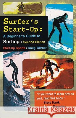Surfer's Start-Up: A Beginners Guide to Surfingsecond Edition Doug Werner 9781884654121