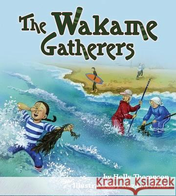 The Wakame Gatherers Holly Thompson Kazumi Wilds 9781885008336