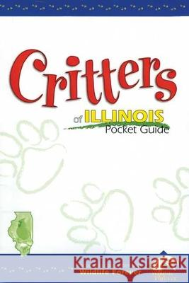 Critters of Illinois Pocket Guide Wildlife Forever 9781885061270