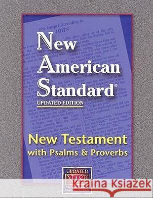 New Testament with Psalms and Proverbs-NASB Foundation Publication Inc 9781885217868