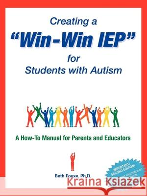Creating a Win-Win IEP for Students with Autism: A How-To Manual for Parents and Educators Beth Fouse 9781885477521