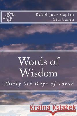 Words of Wisdom: Thirty Six Days of Torah Rabbi Judy Capla 9781885711298