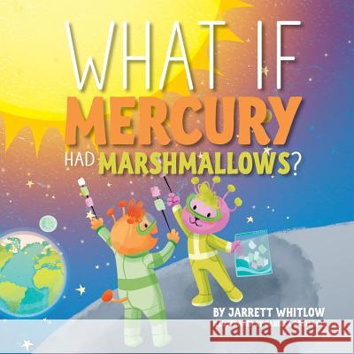 What If Mercury Had Marshmallows? Jarrett Whitlow   9781886057470 Warren Publishing, Inc