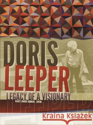Doris Leeper: Legacy of a Visionary Nancy L. Norman Carolyn Forche 9781886104877 Florida Historical Society Press
