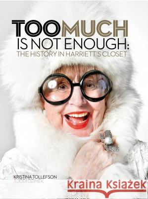 Too Much Is Not Enough: The History in Harriet's Closet Kristina Tollefson Jodi Ozimek 9781886104969