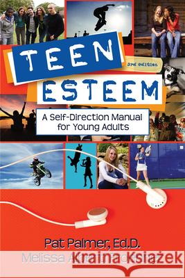 Teen Esteem: A Self-Direction Manual for Young Adults Pat Palmer Melissa Alberti Froehner 9781886230873